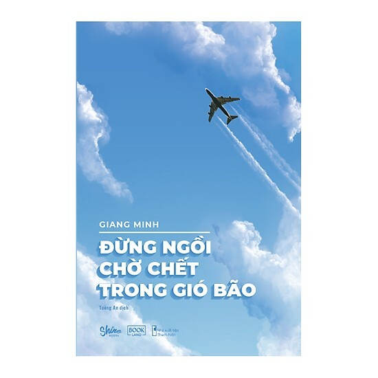 Đừng Ngồi Chờ Chết Trong Gió Bão - Giang Minh