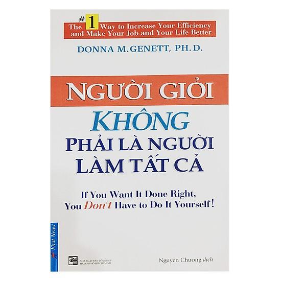 [Review - Tóm tắt] Người Giỏi Không Phải Là Người Làm Tất Cả - Donna M. Genett
