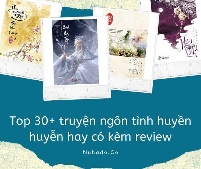 Top 30+ truyện ngôn tình huyền huyễn hay