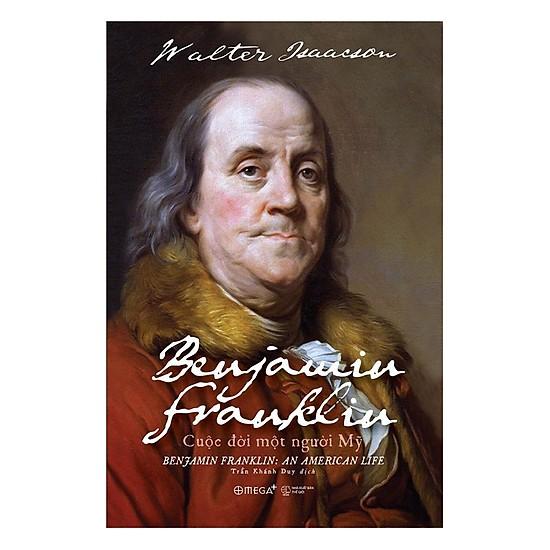 [Review] Benjamin Franklin: Cuộc Đời Một Người Mỹ - Walter Isaacson