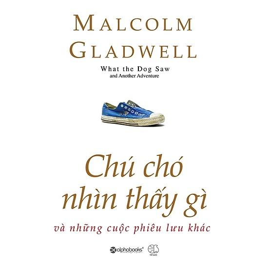 [Review] Chú Chó Nhìn Thấy Gì - Malcolm Gladwell