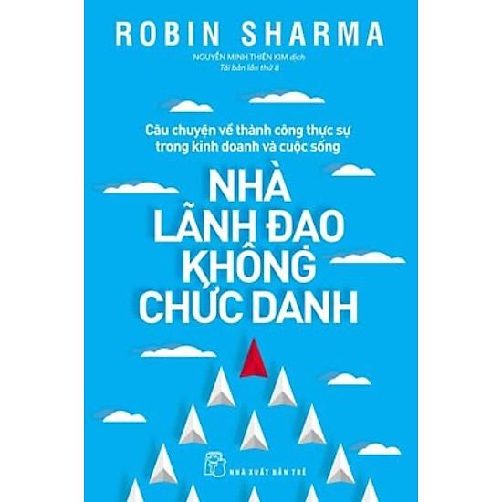 [Review - Trích dẫn] Nhà Lãnh Đạo Không Chức Danh - Robin Sharma