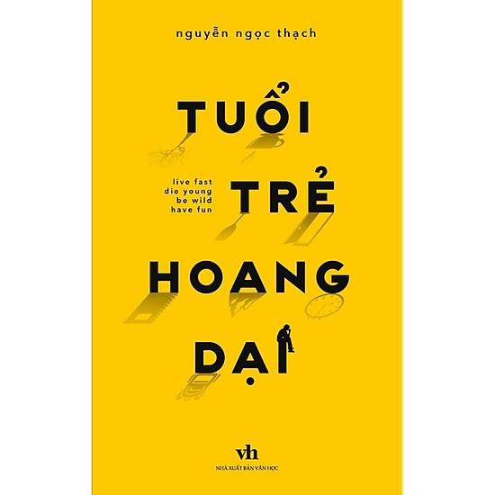 [Review - Trích dẫn] Tuổi Trẻ Hoang Dại - Nguyễn Ngọc Thạch