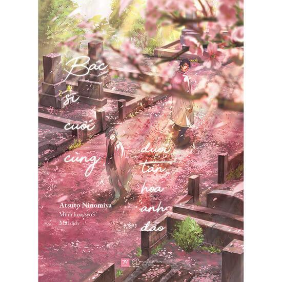 [Review - Trích dẫn] Bác Sĩ Cuối Cùng Dưới Tán Hoa Anh Đào - Atsuto Ninomiya