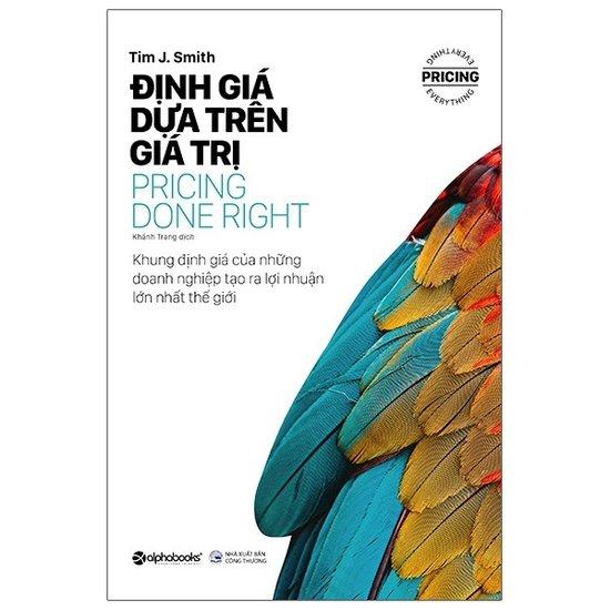 [Review] Định Giá Dựa Trên Giá Trị (Pricing Done Right) - Tim J. Smith