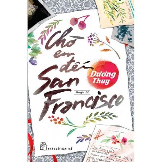 [Review] Chờ Em Đến San Francisco - Dương Thụy