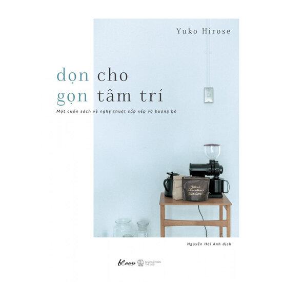 [Review - Trích dẫn] Dọn Cho Gọn Tâm Trí - Yuko Hirose