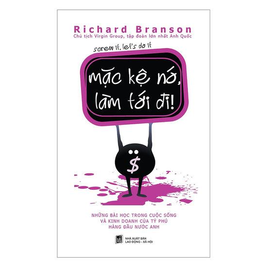 [Tóm tắt - Ebook] Mặc Kệ Nó, Làm Tới Đi! - Richard Branson