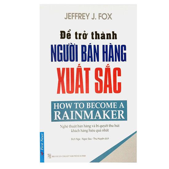 [Ebook - Tóm tắt] Để Trở Thành Người Bán Hàng Xuất Sắc - Jeffrey J. Fox