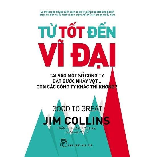 [Review - Tóm tắt] Từ Tốt Đến Vĩ Đại - Jim Collins