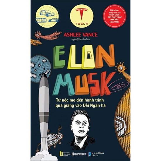[Review - Ebook] Elon Musk, Từ Ước Mơ Đến Hành Trình Quá Giang Vào Dải Ngân Hà - Ashlee Vance