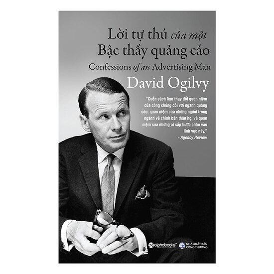 [Review - Tóm tắt] Lời Tự Thú Của Một Bậc Thầy Quảng Cáo - David Ogilvy