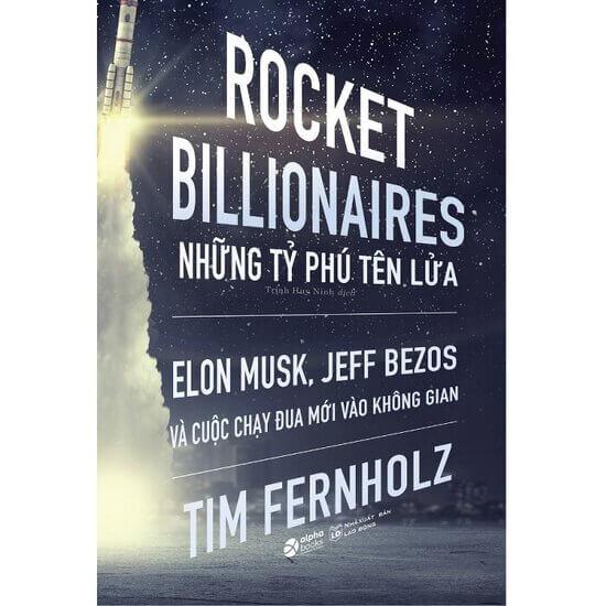 [Review] Rocket Billionaires (Những Tỷ Phú Tên Lửa) - Tim Fernholz