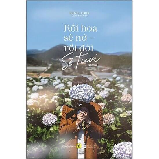 [Review] Rồi Hoa Sẽ Nở, Rồi Đời Sẽ Tươi - Đinh Hạo