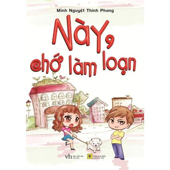[Review - Ebook] Này, Chớ Làm Loạn - Minh Nguyệt Thính Phong