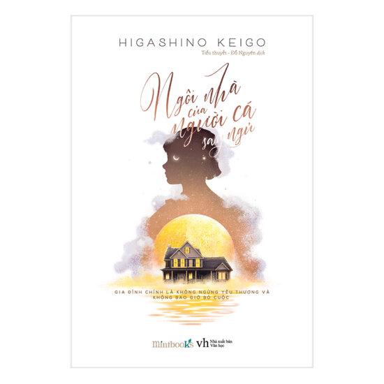 [Review] Ngôi Nhà Của Người Cá Say Ngủ - Higashino Keigo
