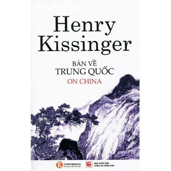 [Tóm tắt] Bàn Về Trung Quốc - Henry Kissinger