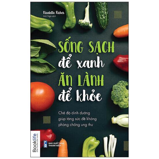 [Review] Sống Sạch Để Xanh Ăn Lành Để Khỏe - Nicolette Richer