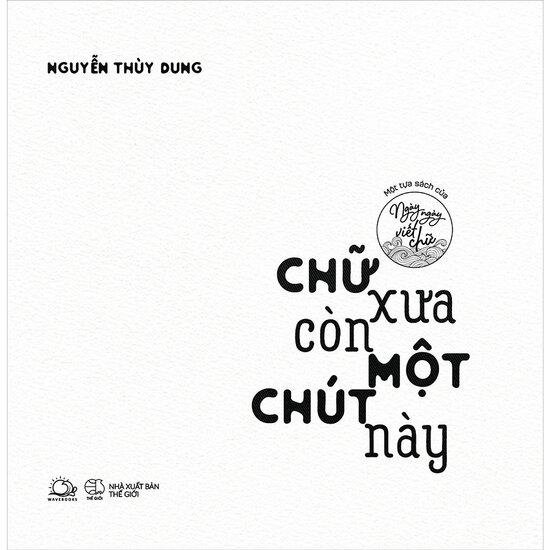 [Review] Chữ Xưa Còn Một Chút Này - Nguyễn Thùy Dung