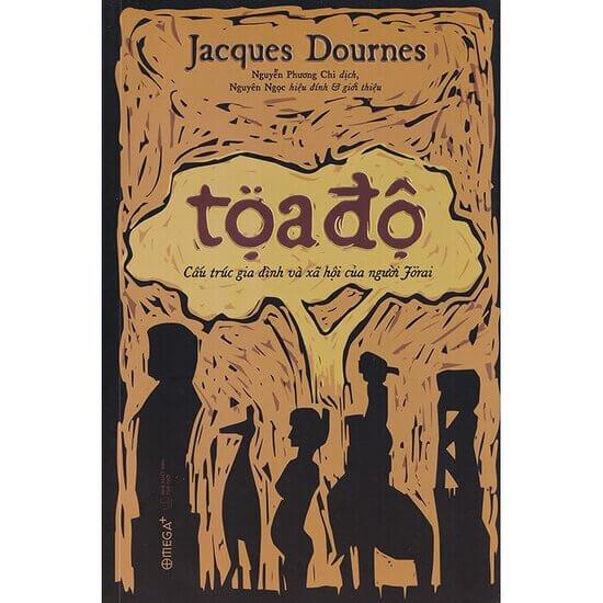 [Review] Tọa Độ: Cấu Trúc Gia Đình Và Xã Hội Của Người Jorai - Jacques Dournes