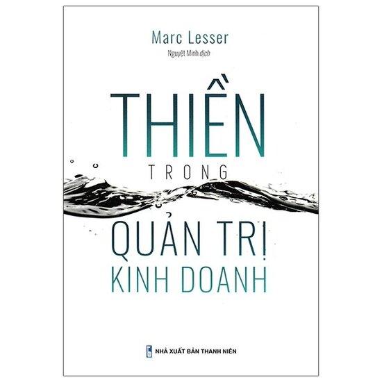 [Review - Trích dẫn] Thiền Trong Quản Trị Kinh Doanh - Marc Lesser