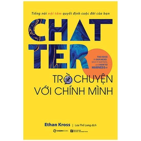 [Review] Chatter Trò Chuyện Với Chính Mình - Ethan Kross