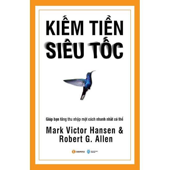 [Review] Kiếm Tiền Siêu Tốc - Mark Victor Hansen, Robert G. Allen